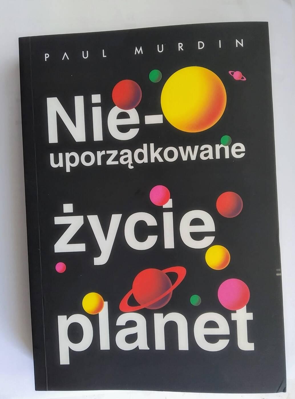 Nieuporządkowane życie planet – recenzja książki P. Murdina, który próbuje uporządkować kosmos