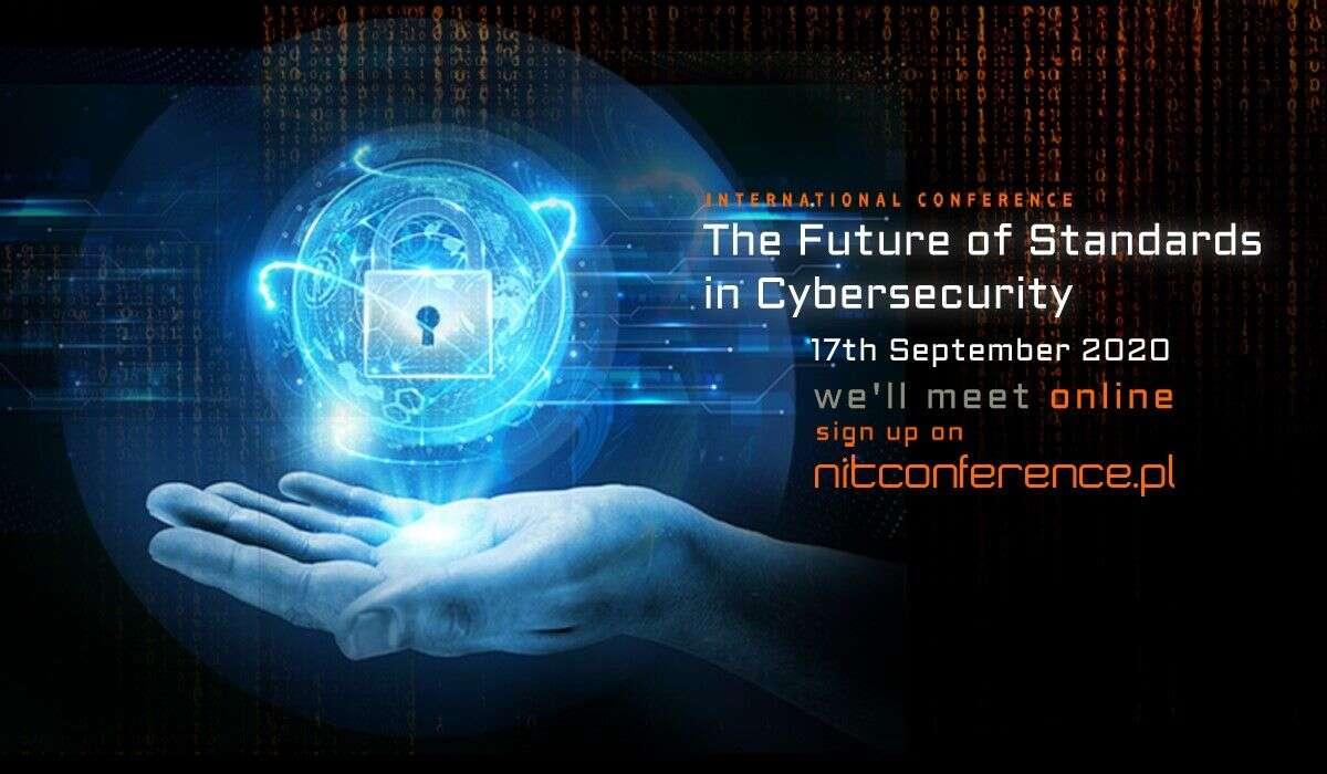 Konferencja The Future of Standards in Cybersecurity pod medialnym patronatem WhatNext.pl