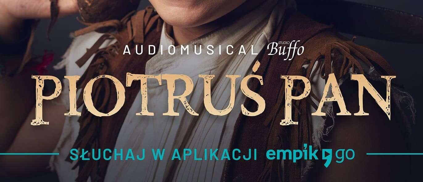 Piotruś Pan – audiomusical Studia Buffo już na Empik Go!