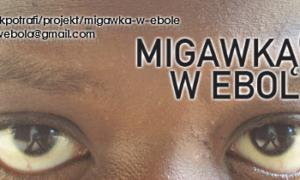 Zostań patronem nowatorskiego projektu Migawką w Ebolę