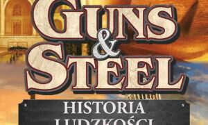 Recenzja gry planszowej Guns & Steel: Historia Ludzkości
