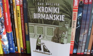 Recenzja komiksu Kroniki Birmańskie