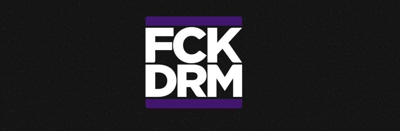 FCK DRM, DRM, GOG, ruch FCK DRM, ruch, strona, inicjatywa, zabezpieczenia