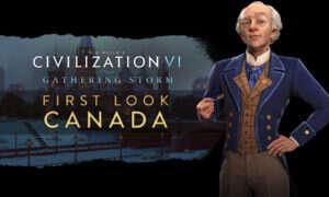 Civilization VI: Gathering Storm wprowadzi Kanadę, najgrzeczniejsze państwo w serii