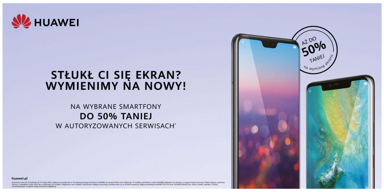 Huawei, wymiana ekranu Huawei, wymiana wyświetlacza Huawei, promocja ekran Huawei, promocja wyświetlacz Huawei,