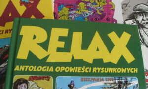 Recenzja komiksu Relax: Antologia Opowieści Rysunkowych Tom 3