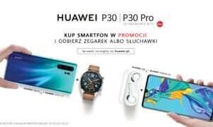 Przy zakupie Huawei P30 lub P30 otrzymacie słuchawki albo smartwatcha