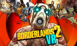 Borderlands 2 VR na PC – PSVR traci ekskluzywny tytuł